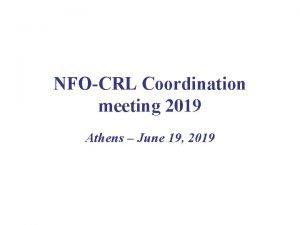 NFOCRL Coordination meeting 2019 Athens June 19 2019