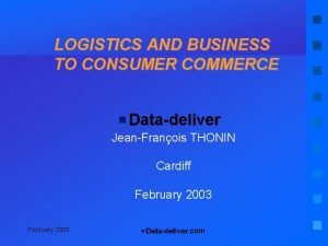 LOGISTICS AND BUSINESS TO CONSUMER COMMERCE JeanFranois THONIN