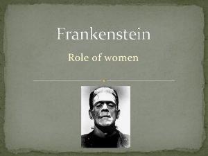 Frankenstein Role of women Elizabeth Lavenza Elizabeth Lavenza