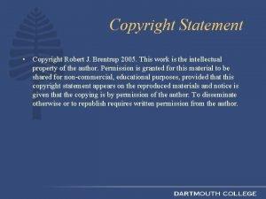 Copyright Statement Copyright Robert J Brentrup 2005 This