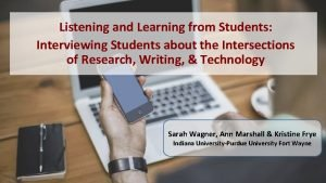 Listening and Learning from Students Interviewing Students about