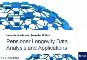 Longevity 5 Conference September 25 2009 Pensioner Longevity