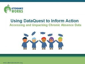 Using Data Quest to Inform Action Accessing and