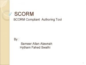 SCORM Compliant Authoring Tool By Sameer Allan Alawnah