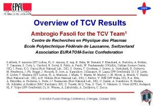 Overview of TCV Results Ambrogio Fasoli for the