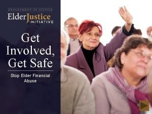 Get Involved Get Safe Stop Elder Financial Abuse