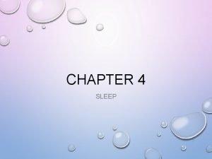 CHAPTER 4 SLEEP 1 SLEEP CIRCADIAN RHYTHM DAILY