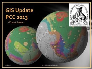 GIS Update PCC 2013 Trent Hare Aug 2013