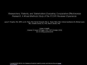 Researchers Patients and Stakeholders Evaluating ComparativeEffectiveness Research A