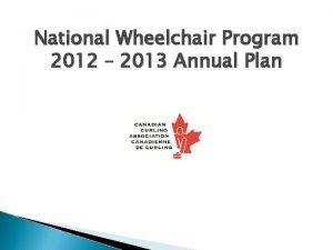 National Wheelchair Program 2012 2013 Annual Plan Annual