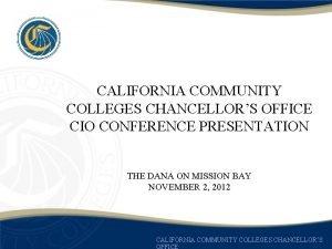 CALIFORNIA COMMUNITY COLLEGES CHANCELLORS OFFICE CIO CONFERENCE PRESENTATION