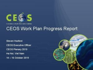 Committee on Earth Observation Satellites CEOS Work Plan