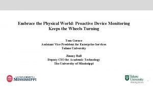 Embrace the Physical World Proactive Device Monitoring Keeps