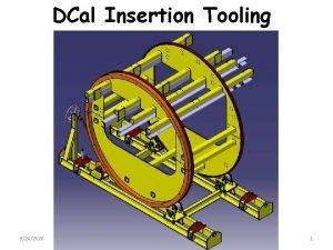 DCal Insertion Tooling 9242020 1 DCal Insertion Tooling