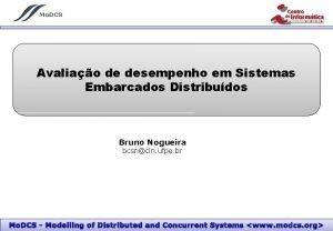 Avaliao de desempenho em Sistemas Embarcados Distribudos Bruno