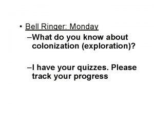 Bell Ringer Monday What do you know about