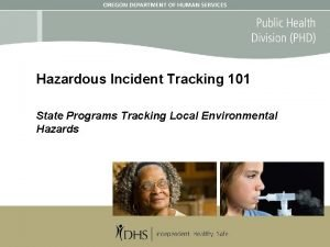 Hazardous Incident Tracking 101 State Programs Tracking Local