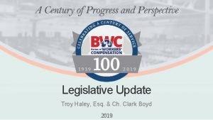 Legislative Update Troy Haley Esq Ch Clark Boyd