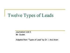 Twelve Types of Leads Journalism Unit 3 Mr