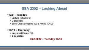 SSA 2302 Looking Ahead 109 Tuesday Lecture Chapter