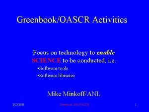 GreenbookOASCR Activities Focus on technology to enable SCIENCE