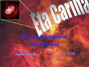 The most luminous star known Augusto Damineli IAGUSP