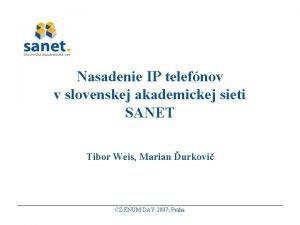 Nasadenie IP telefnov v slovenskej akademickej sieti SANET
