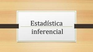 Estadstica inferencial Qu es La Estadstica inferencial o