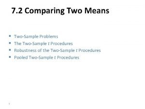 7 2 Comparing Two Means 1 TwoSample Problems