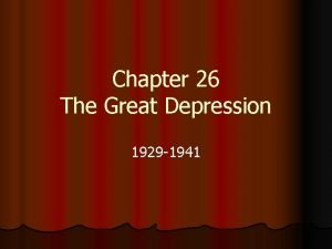 Chapter 26 The Great Depression 1929 1941 Section