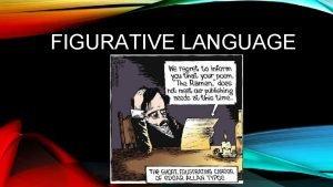 FIGURATIVE LANGUAGE WHAT IS FIGURATIVE LANGUAGE Definition Words