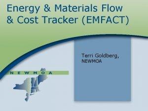 Energy Materials Flow Cost Tracker EMFACT Terri Goldberg