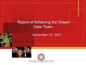 Report of Achieving the Dream Data Team November