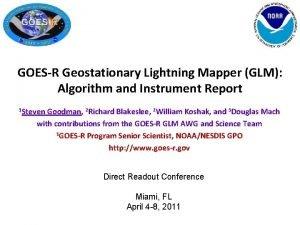 GOESR Geostationary Lightning Mapper GLM Algorithm and Instrument