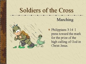 Soldiers of the Cross Marching Philippians 3 14