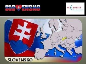 Slovensko v srdci Eurpy Geografick stred Eurpy je