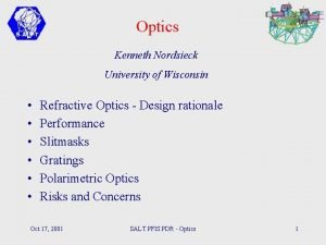 Optics Kenneth Nordsieck University of Wisconsin Refractive Optics