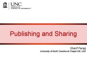 Publishing and Sharing Sherif Farag University of North