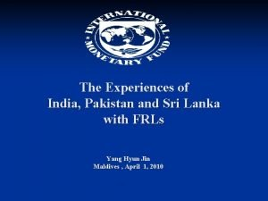 The Experiences of India Pakistan and Sri Lanka