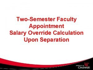 TwoSemester Faculty Appointment Salary Override Calculation Upon Separation