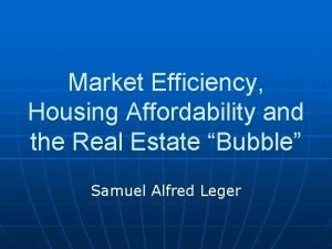 Market Efficiency Housing Affordability and the Real Estate