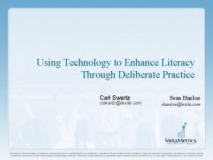 Using Technology to Enhance Literacy Through Deliberate Practice