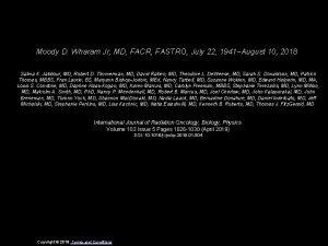 Moody D Wharam Jr MD FACR FASTRO July