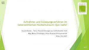 Aufnahme und Zulassungsverfahren im sterreichischen Hochschulraum Quo vadis