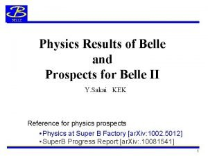 Physics Results of Belle and Prospects for Belle