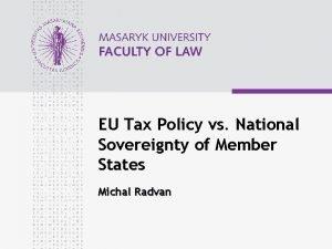 EU Tax Policy vs National Sovereignty of Member