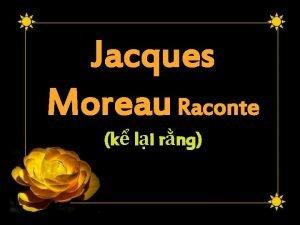 Jacques Moreau Raconte k li rng Cu chuyn