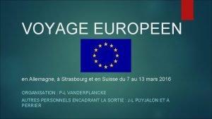 VOYAGE EUROPEEN en Allemagne Strasbourg et en Suisse