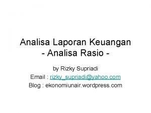 Analisa Laporan Keuangan Analisa Rasio by Rizky Supriadi