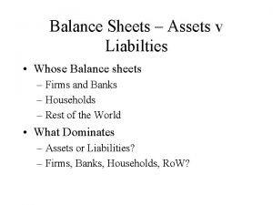 Balance Sheets Assets v Liabilties Whose Balance sheets
